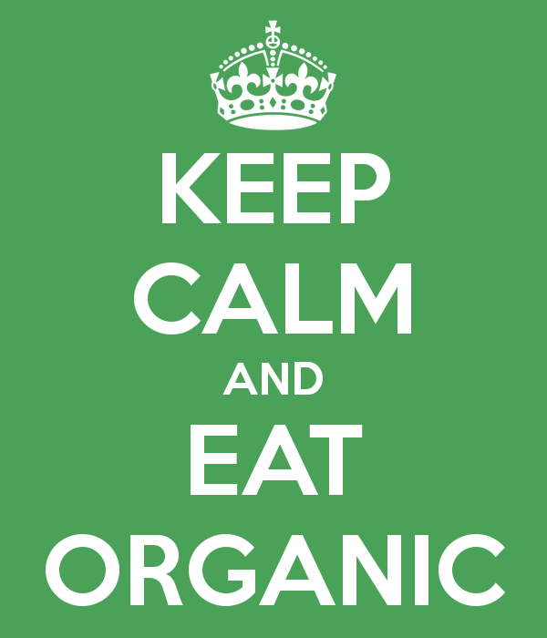 Keep Calm and Eat Organic