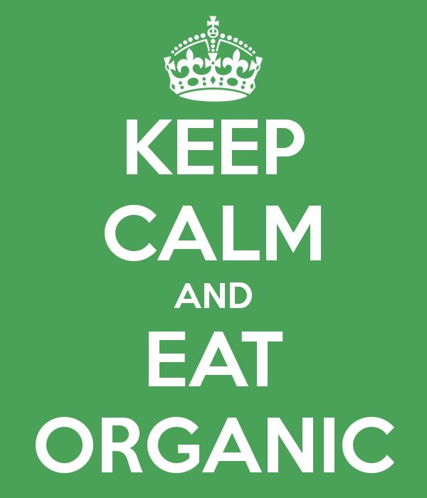 Keep Calm and Eat Organic